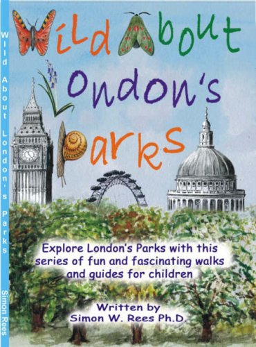Wild About London's Parks: Explore London's Parks with This Series of Fun and Fascinating...