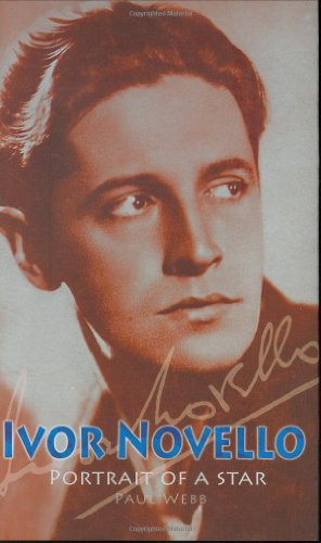 Ivor Novello: Portrait of a Star (First UK Edition, Signed, copy belonging to Tony Bill)