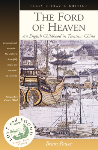 9781904955009: The Ford of Heaven: A Cosmopolitan Childhood in Tientsin, China
