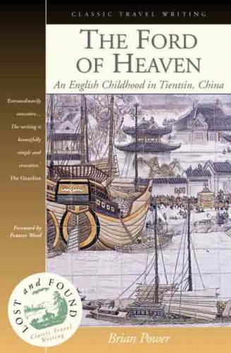 9781904955016: The Ford of Heaven: A Cosmopolitan Childhood in Tientsin, China