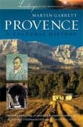 9781904955238: PROVENCE: A CULTURAL HISTORY (LANDSCAPES OF THE IMAGINATION): A CULTURAL HISTORY (LANDSCAPES OF THE IMAGINATION)