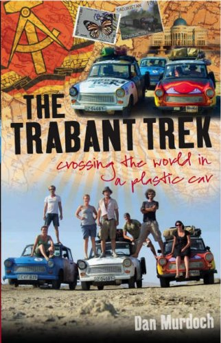 9781904955504: Trabant Trek: Crossing the World in a Plastic Car