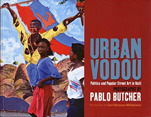 9781904955603: Urban Vodou: Politics and Popular Street Art in Haiti