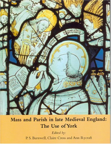 9781904965022: Mass and Parish in Late Medieval England: The Use of York
