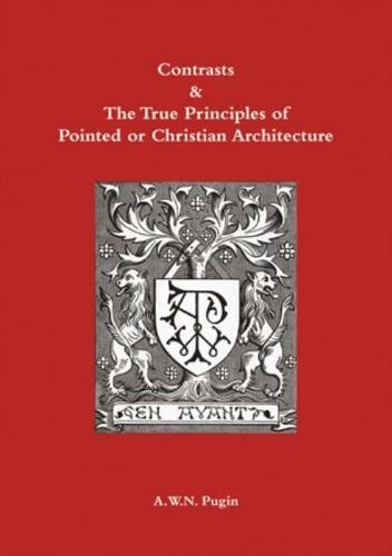9781904965374: Contrasts and True Principles of Pointed or Christian Architecture