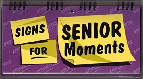 9781904967460: Senior Moment Attitude Signs (100 Ways)