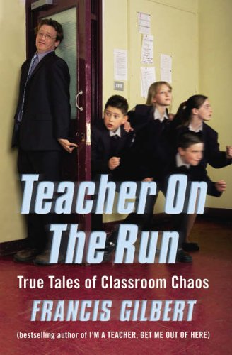 9781904977032: Teacher on the Run: The Further Trials of an Inner-City School Teacher: True Tales of Classroom Chaos
