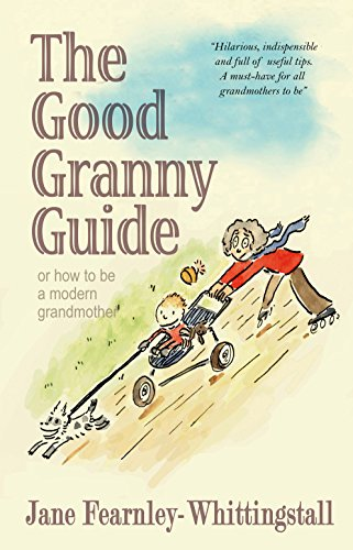 9781904977087: Good Granny Guide, The: Or How to be a Modern Grandmother