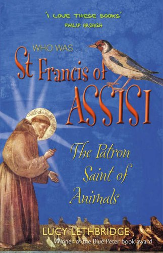 St. Francis of Assisi: The Patron Saint of Animals (Who Was.?): Lethbridge, Lucy