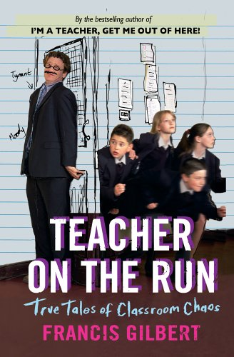 9781904977551: Teacher on the Run: True Tales of Classroom Chaos