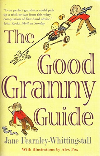 9781904977704: Good Granny Guide: Or How to be a Modern Grandmother