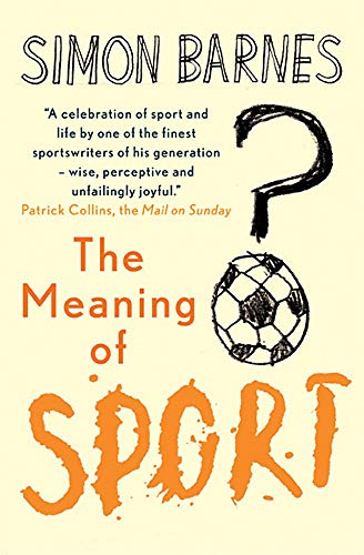 Meaning Of Sport (1904977855) by Simon Barnes