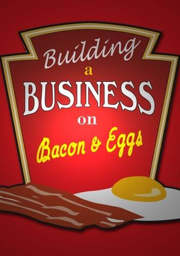 9781904980001: Building a Business on Bacon and Eggs: Creating a Master Class Networking Group