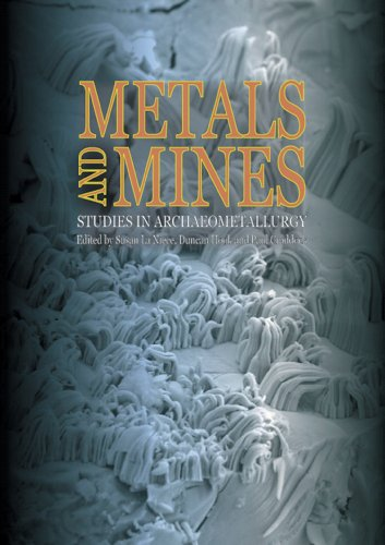 9781904982197: Metals and Mines: Studies in Archaeometallurgy