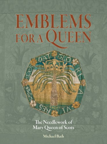 9781904982364: Emblems for a Queen: The Needlework of Mary Queen of Scots