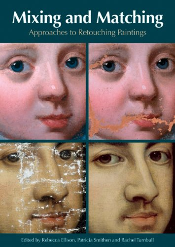 9781904982500: Mixing and Matching: Approaches to Retouching Paintings