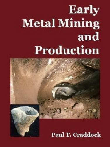 9781904982593: Early Metal Mining and Production