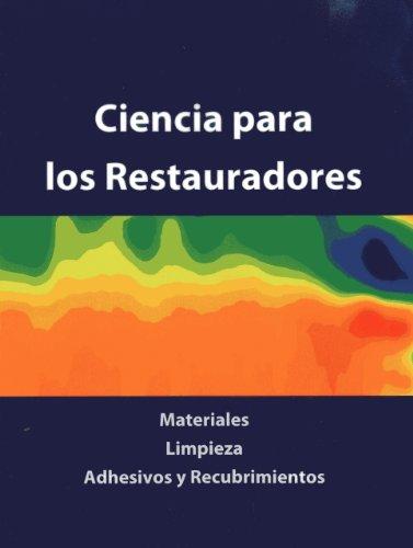 9781904982685: Ciencia para los Restauradores: Materiales, Limpieza, Adhesivos y Recubrimientos (Spanish Edition)