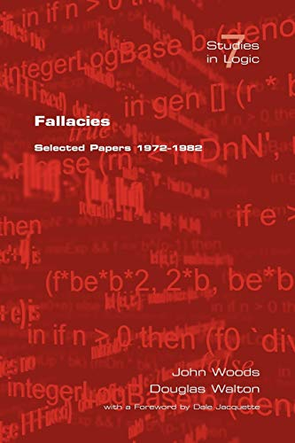 Fallacies: Selected Papers 1972-1982: J Woods