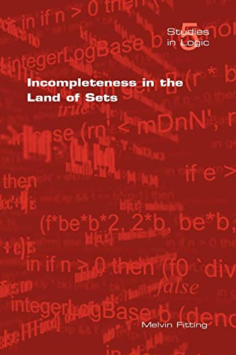 9781904987345: Incompleteness in the Land of Sets (Studies in Logic)