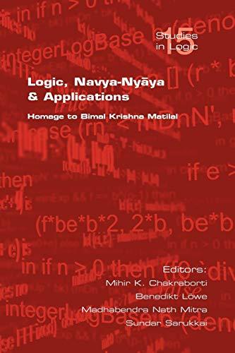 Logic, Navya-Nyaya and Applications. Homage to Bimak Krishna Matilal