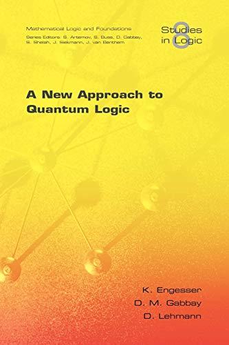 A New Approach to Quantum Logic (Studies: K. Engesser; D.