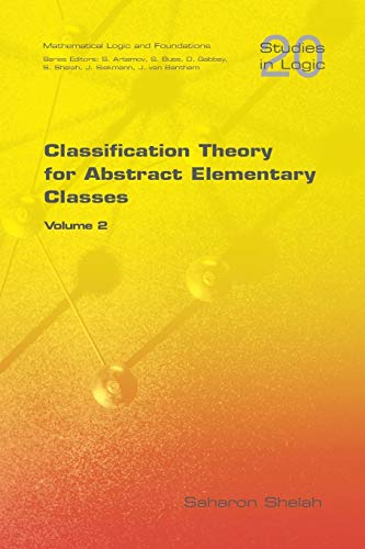 9781904987727: Classification Theory for Abstract Elementary Classes: Volume 2 (Studies in Logic: Mathematical Logic and Foundations)