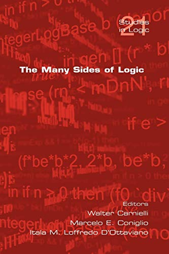 9781904987789: The Many Sides of Logic: No. 21 (Studies in Logic Series)