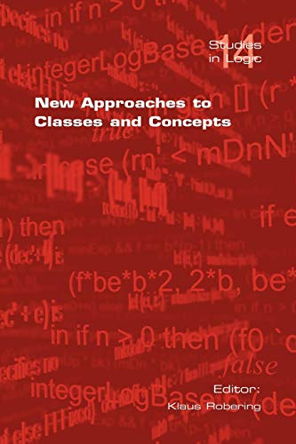 9781904987857: New Approaches to Classes and Concepts (Studies in Logic)