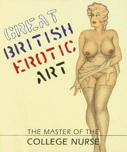 9781904989110: The Master of the College Nurse (Great British Erotic Art)