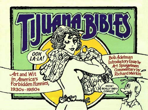 9781904989189: Tijuana Bibles: Art and Wit in America's Forbidden Funnies, 1930s-1950s