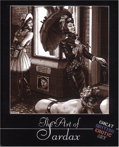 The Art of Sardax Great British Erotic Art: Sardax