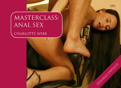 Masterclass: Anal Sex: Webb, Charlotte