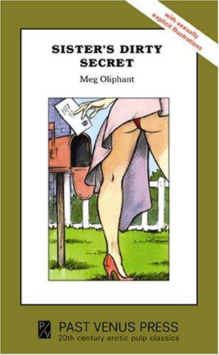 Sister's Dirty Secret: Oliphant, Meg