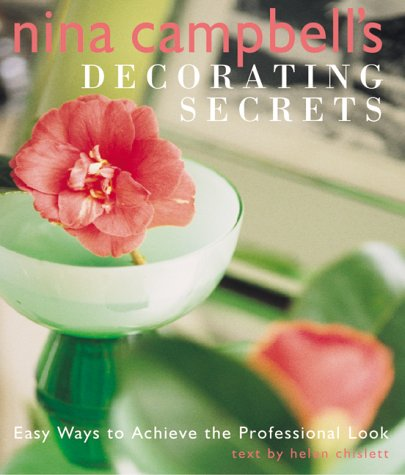 9781904991052: Nina Campbell's Decorating Secrets: Easy Ways to Achieve the Professional Look