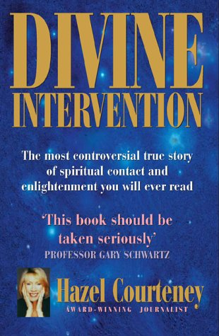 9781904991151: Divine Intervention: The Most Controversial True Story of Spiritual Contact and Enlightenment You Will Ever Read