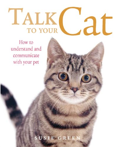 9781904991168: Talk to Your Cat: How to Communicate with Your Pet
