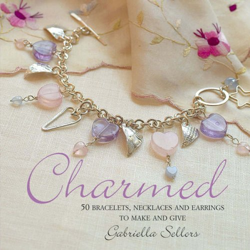 9781904991502: Charmed: 50 Bracelets, Necklaces and Earrings to Make and Give
