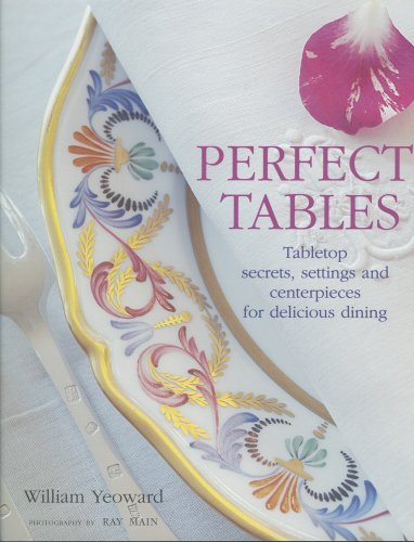 9781904991533: Perfect Tables: Tabletop Secrets, Settings And Centerpieces for Delicious Dining