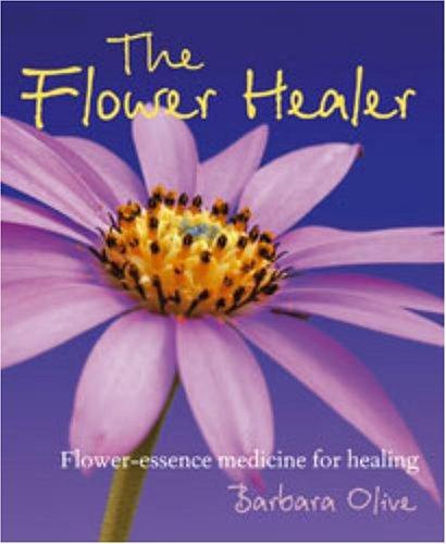 9781904991618: The Flower Healer: Flower-Essence Medicine for Healing