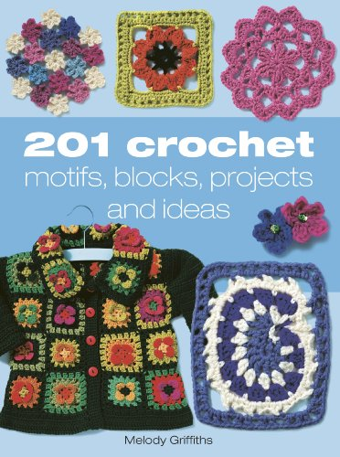 9781904991649: 201 Crochet Motifs, Blocks, Projects and Ideas