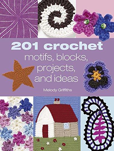 9781904991656: 201 Crochet Motifs, Blocks, Projects, and Ideas