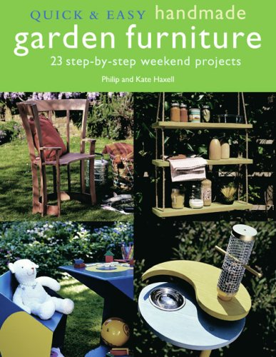 Quick & Easy Handmade Garden Furniture (Quick & Easy (Cico Books)): Philip Haxell