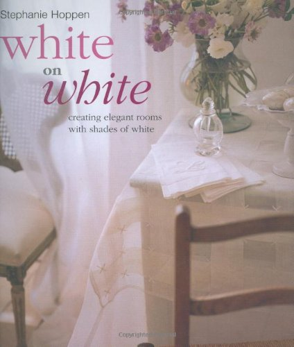 9781904991960: White on White: Creating Elegant Rooms with Shades of White