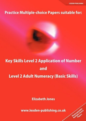 Practice Multiple-Choice Papers Suitable for: Key Skills Level 2 Application of Number and Level 2 ...