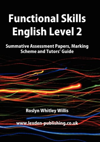 9781904995555: Functional Skills English Level 2: Summative Assessment Papers, Marking Scheme and Tutors' Guide
