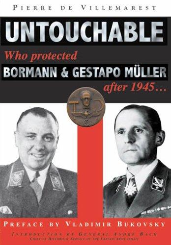 Untouchable Who protected Bormann and Gestapo Muller after 1945: Villemarest Pierre de