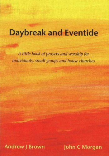 Daybreak and Eventide: A Little Book of: Brown, Andrew J.;
