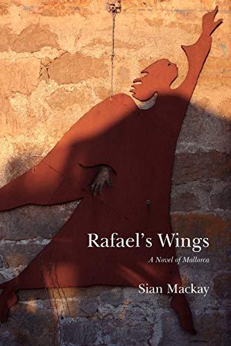 9781904999270: Rafael's Wings: A Novel of Mallorca