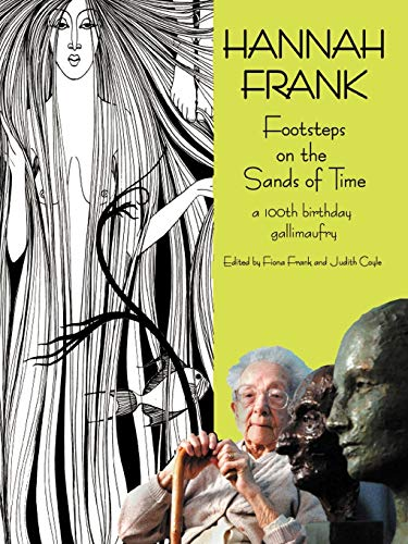9781904999737: Hannah Frank: Footsteps on the Sands of Time; A Hundredth Birthday Celebration Gallimaufry